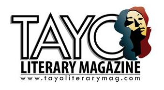 Thanks to TAYO Literary Magazine for their support!